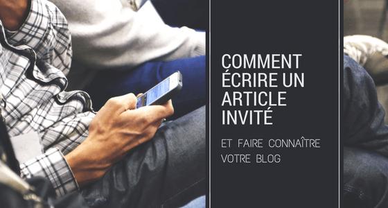Comment écrire un article invité