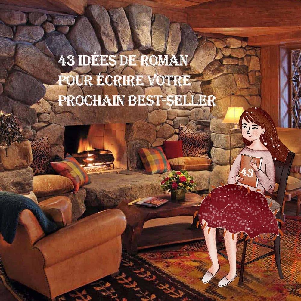 43 Idees De Romans Pour Ecrire Votre Prochain Best Seller Contentologue